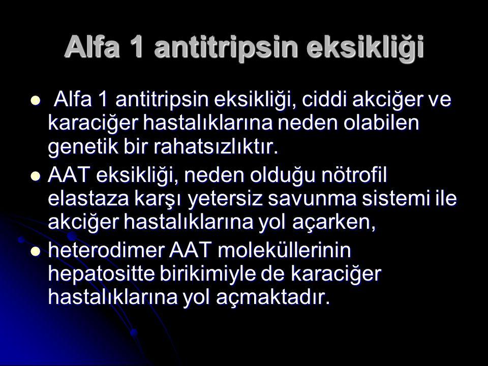 Alfa 1 antitripsin eksikliği Alfa 1 antitripsin eksikliği, ciddi akciğer ve karaciğer hastalıklarına neden olabilen genetik bir rahatsızlıktır.
