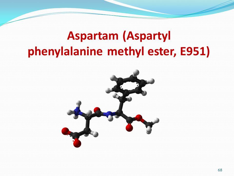 Aspartam (Aspartyl phenylalanine methyl ester, E951) 68