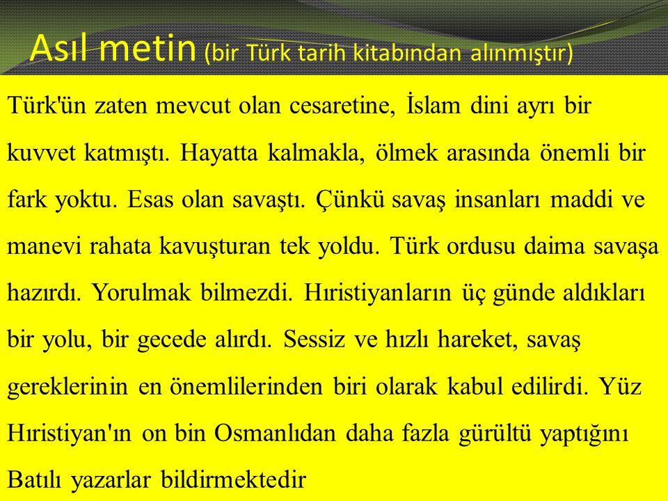 Türk ün zaten mevcut olan cesaretine, İslam dini ayrı bir kuvvet katmıştı.