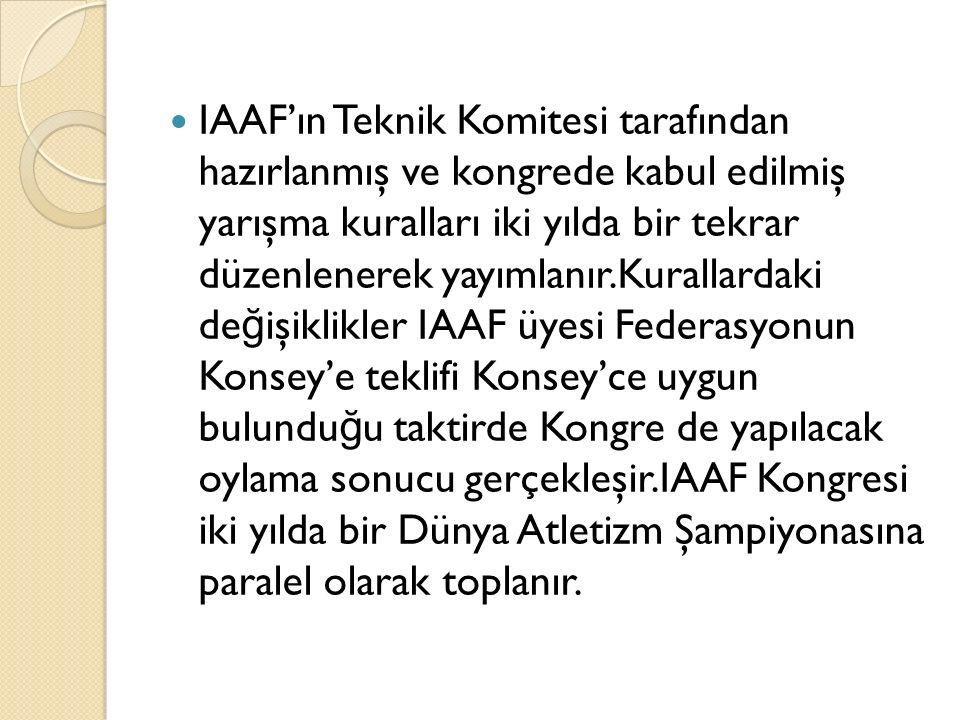 IAAF'ın Teknik Komitesi tarafından hazırlanmış ve kongrede kabul edilmiş yarışma kuralları iki yılda bir tekrar düzenlenerek yayımlanır.Kurallardaki d