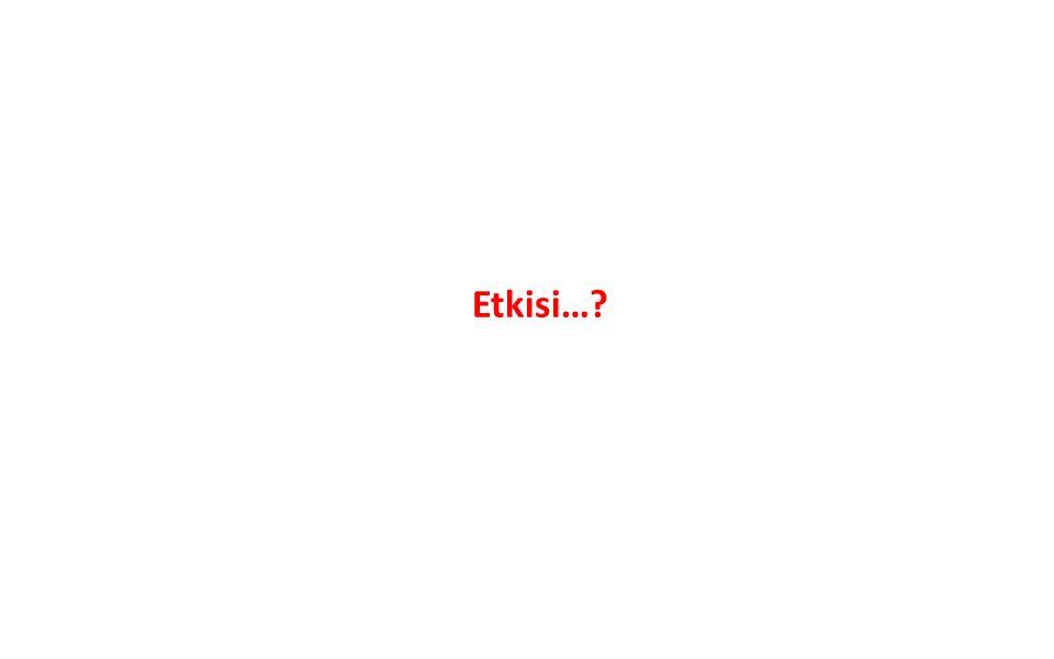 Etkisi…?