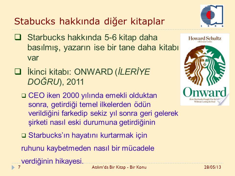 7 Stabucks hakkında diğer kitaplar  Starbucks hakkında 5-6 kitap daha basılmış, yazarın ise bir tane daha kitabı var  İkinci kitabı: ONWARD (İLERİYE DOĞRU), 2011  CEO iken 2000 yılında emekli olduktan sonra, getirdiği temel ilkelerden ödün verildiğini farkedip sekiz yıl sonra geri gelerek şirketi nasıl eski durumuna getirdiğinin  Starbucks'ın hayatını kurtarmak için ruhunu kaybetmeden nasıl bir mücadele verdiğinin hikayesi.