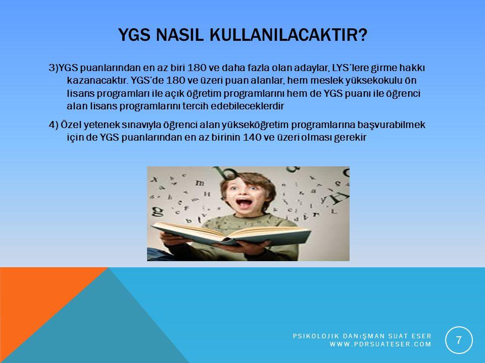 YGS NASIL KULLANILACAKTIR? 3)YGS puanlarından en az biri 180 ve daha fazla olan adaylar, LYS'lere girme hakkı kazanacaktır. YGS'de 180 ve üzeri puan a