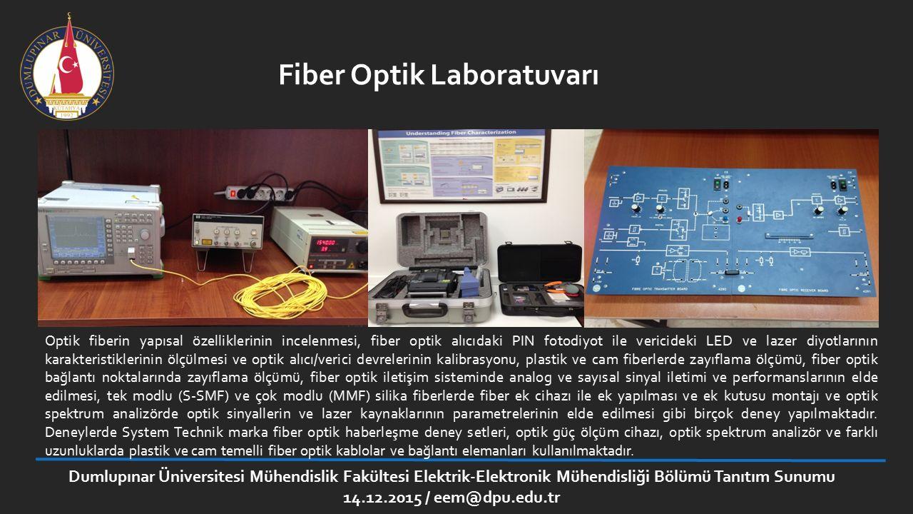 Fiber Optik Laboratuvarı Optik fiberin yapısal özelliklerinin incelenmesi, fiber optik alıcıdaki PIN fotodiyot ile vericideki LED ve lazer diyotlarını