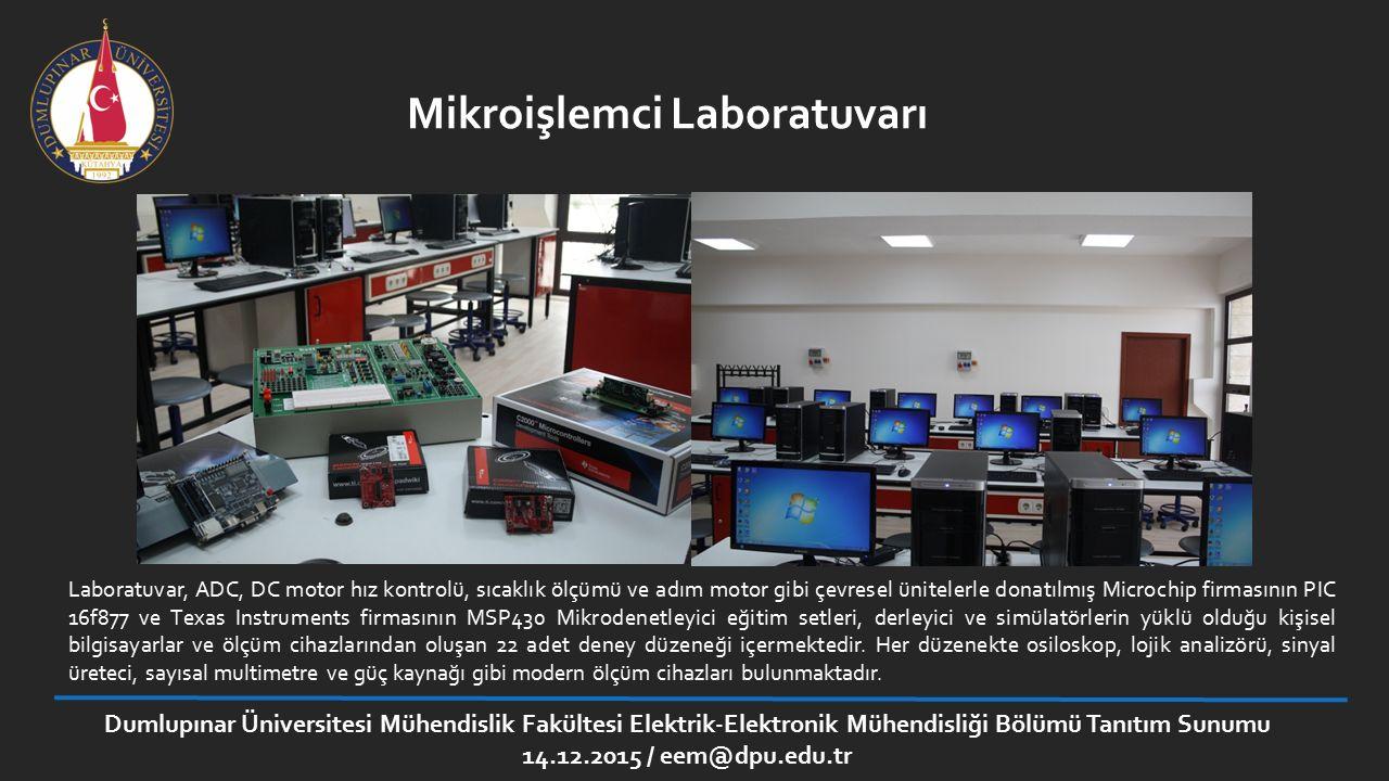Mikroişlemci Laboratuvarı Laboratuvar, ADC, DC motor hız kontrolü, sıcaklık ölçümü ve adım motor gibi çevresel ünitelerle donatılmış Microchip firması