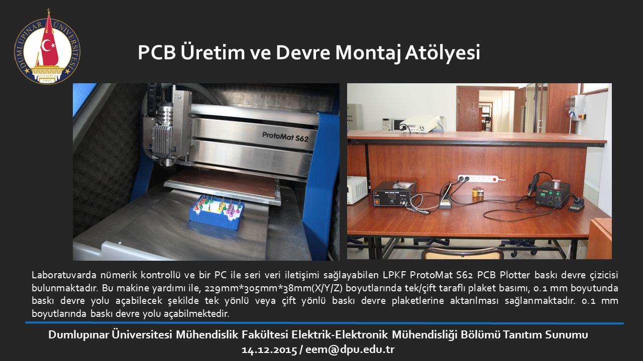 PCB Üretim ve Devre Montaj Atölyesi Laboratuvarda nümerik kontrollü ve bir PC ile seri veri iletişimi sağlayabilen LPKF ProtoMat S62 PCB Plotter baskı