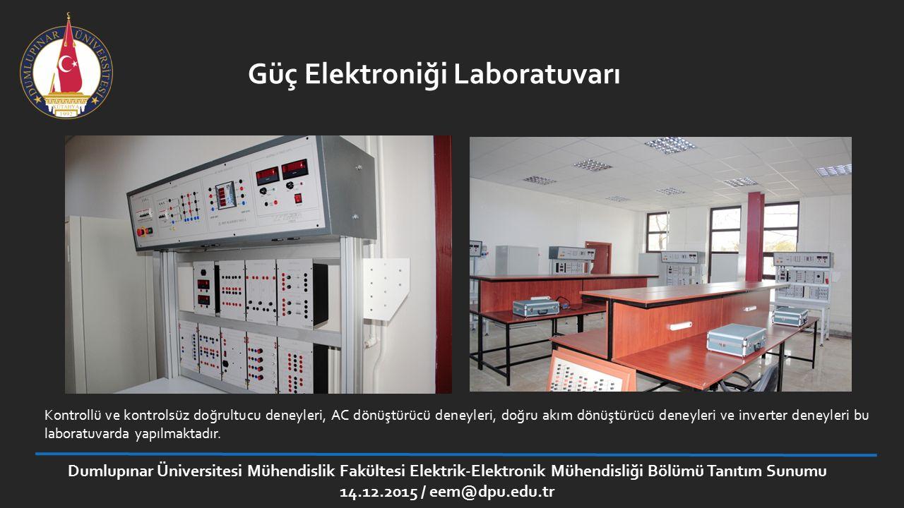 Güç Elektroniği Laboratuvarı Kontrollü ve kontrolsüz doğrultucu deneyleri, AC dönüştürücü deneyleri, doğru akım dönüştürücü deneyleri ve inverter dene