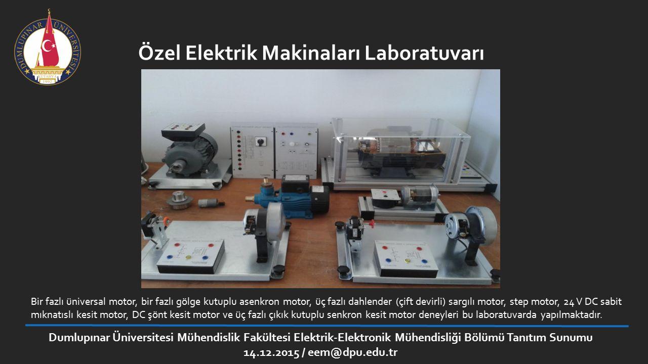 Özel Elektrik Makinaları Laboratuvarı Bir fazlı üniversal motor, bir fazlı gölge kutuplu asenkron motor, üç fazlı dahlender (çift devirli) sargılı mot