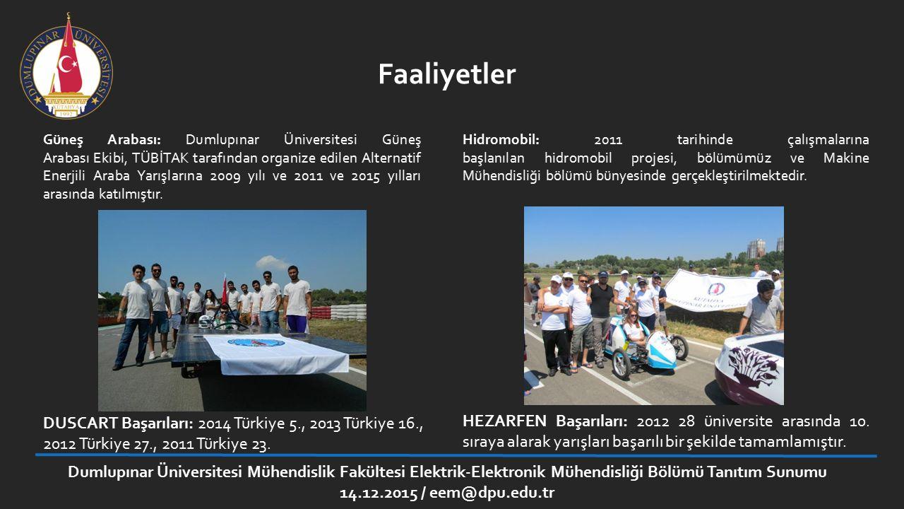 Faaliyetler Güneş Arabası: Dumlupınar Üniversitesi Güneş Arabası Ekibi, TÜBİTAK tarafından organize edilen Alternatif Enerjili Araba Yarışlarına 2009