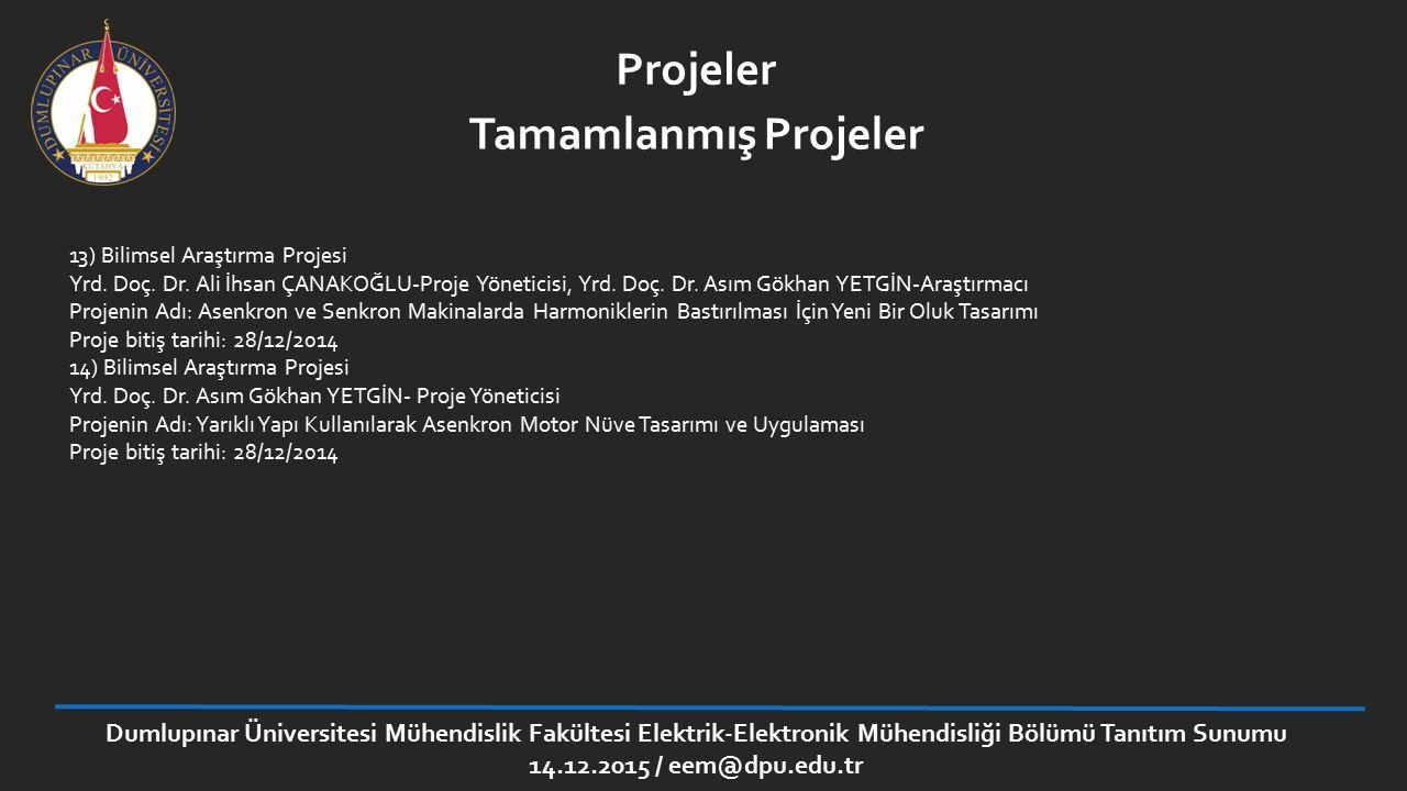 13) Bilimsel Araştırma Projesi Yrd. Doç. Dr. Ali İhsan ÇANAKOĞLU-Proje Yöneticisi, Yrd. Doç. Dr. Asım Gökhan YETGİN-Araştırmacı Projenin Adı: Asenkron