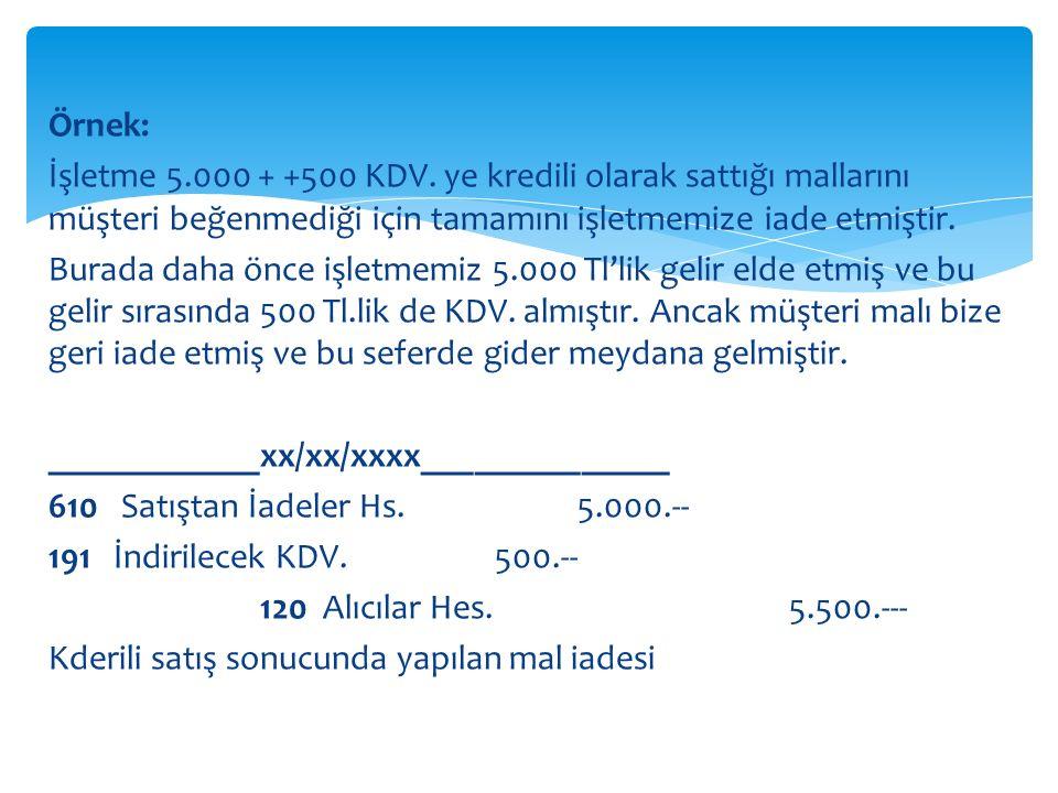 Örnek: İşletme 5.000 + +500 KDV.