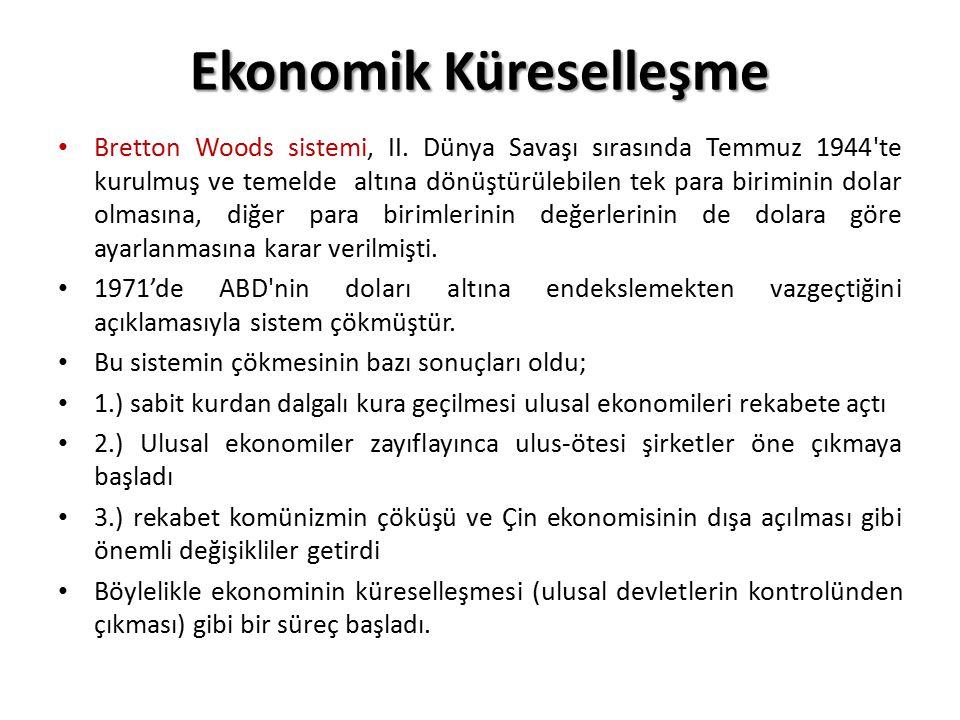 Ekonomik Küreselleşme Bretton Woods sistemi, II.