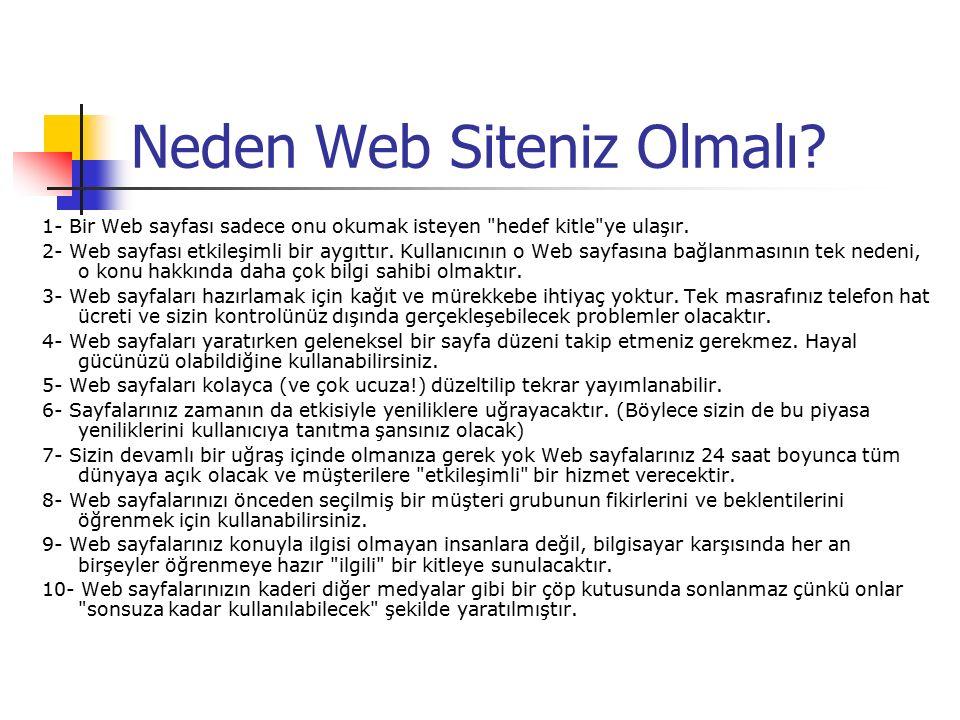 Neden Web Siteniz Olmalı. 1- Bir Web sayfası sadece onu okumak isteyen hedef kitle ye ulaşır.