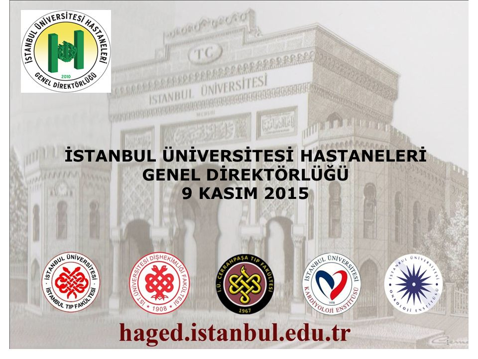 İSTANBUL ÜNİVERSİTESİ HASTANELERİ HEMŞİRELİK HİZMETLERİ DİREKTÖRLÜĞÜ Prof.