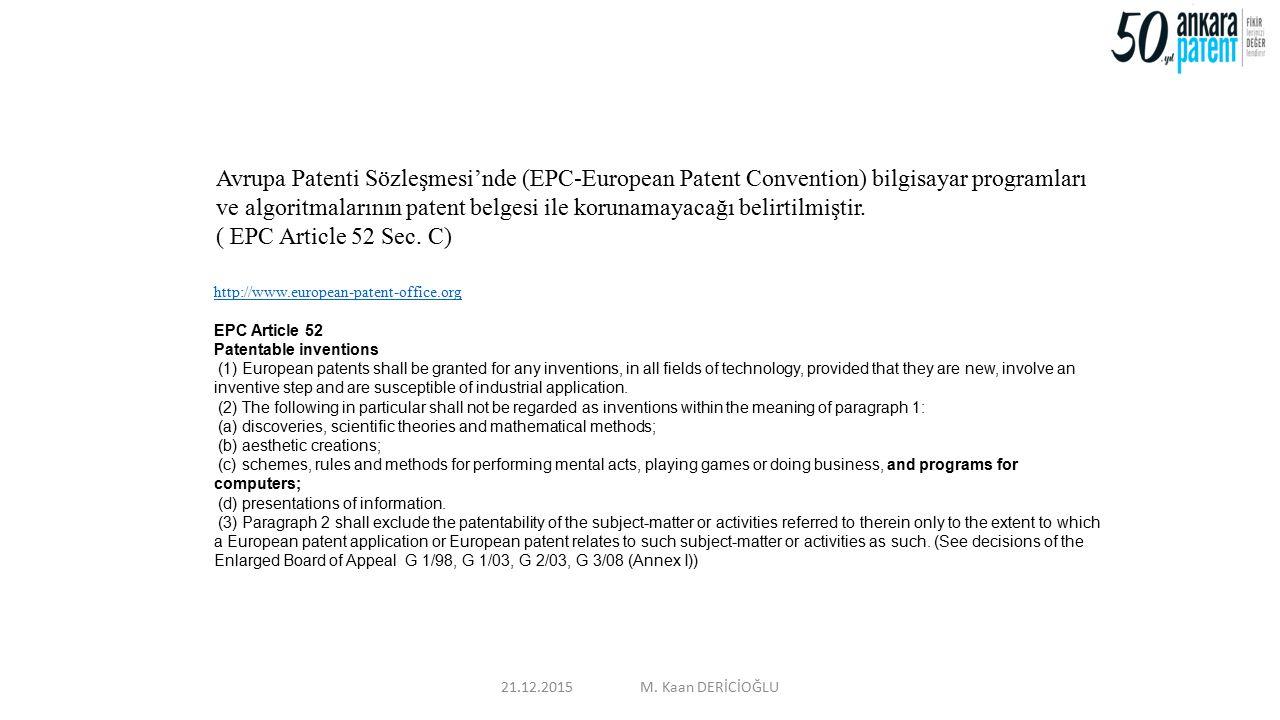 Avrupa Patenti Sözleşmesi'nde (EPC-European Patent Convention) bilgisayar programları ve algoritmalarının patent belgesi ile korunamayacağı belirtilmi