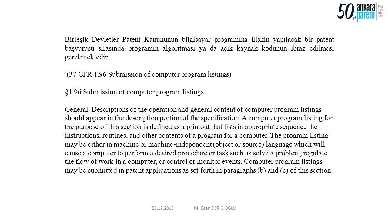 Birleşik Devletler Patent Kanununun bilgisayar programına ilişkin yapılacak bir patent başvurusu sırasında programın algoritması ya da açık kaynak kod