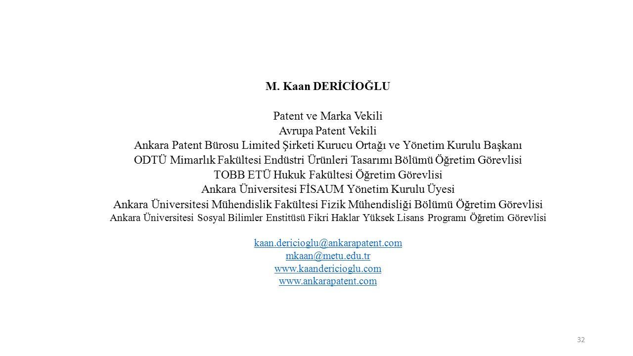 32 M. Kaan DERİCİOĞLU Patent ve Marka Vekili Avrupa Patent Vekili Ankara Patent Bürosu Limited Şirketi Kurucu Ortağı ve Yönetim Kurulu Başkanı ODTÜ Mi
