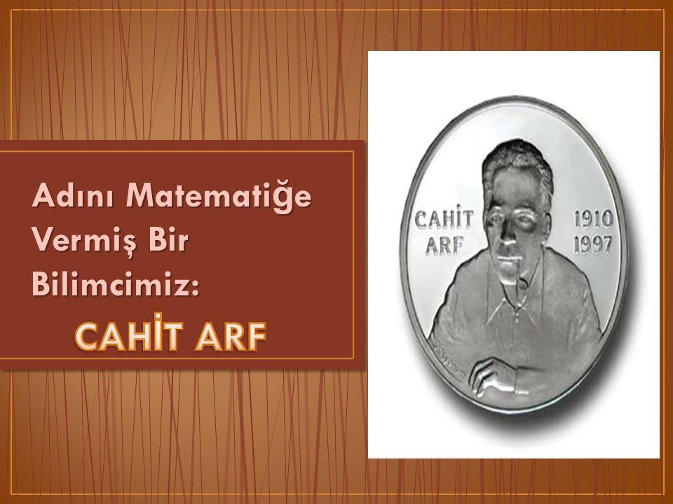 Tezinde buldu ğ u sonucların bir bölümü dünya literatüründe Arf-Hasse Teoremi olarak bilinmektedir.