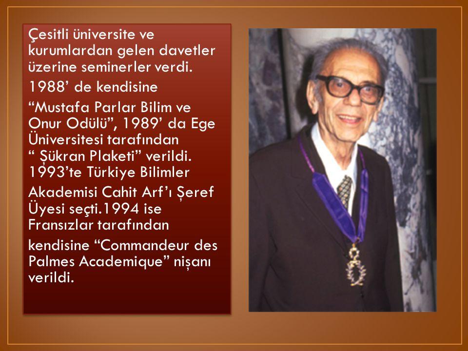 """Çesitli üniversite ve kurumlardan gelen davetler üzerine seminerler verdi. 1988' de kendisine """"Mustafa Parlar Bilim ve Onur Odülü"""", 1989' da Ege Ünive"""
