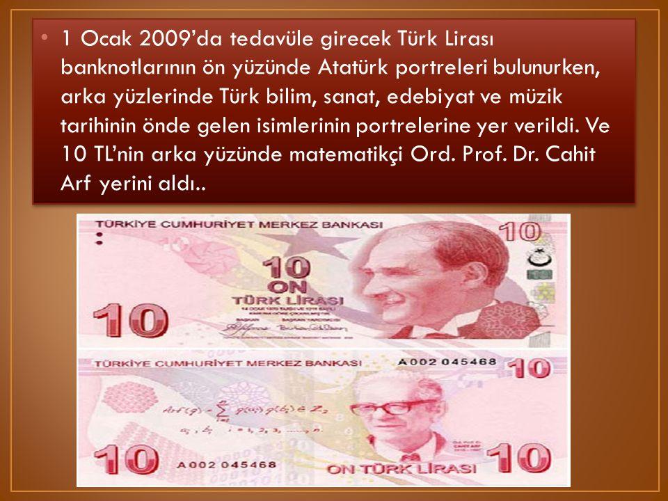 1 Ocak 2009'da tedavüle girecek Türk Lirası banknotlarının ön yüzünde Atatürk portreleri bulunurken, arka yüzlerinde Türk bilim, sanat, edebiyat ve mü