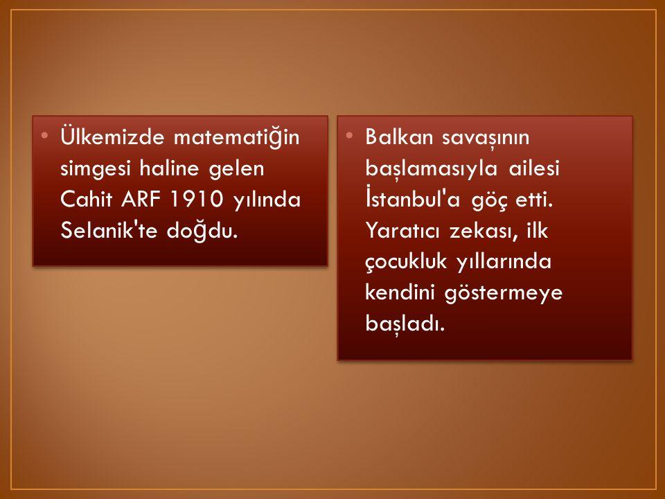 İ lkokulu hep liselerde okudu.O zaman liselerin adı sultani idi.Evleri Beşiktaş'ta ve okulu Beşiktaş Sultanisiydi.