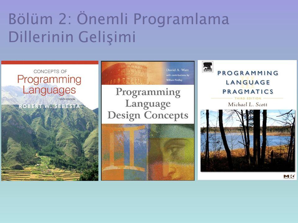 APL: A P rogramming L anguage (Bir programlama dili) 1960'larda IBM de Ken Iverson tarafından bir donanım tanımlama dili olarak tasarlanmıştır –Çok anlamlıdır (hem skaler (sayısal) hem de çeşitli boyutlarda diziler için birçok operatör) –Programların okunması çok zordur Sayısal işlemler özellikle de dizi (matris) işlemleri için güçlü olanaklar sağlayan bir dildir.