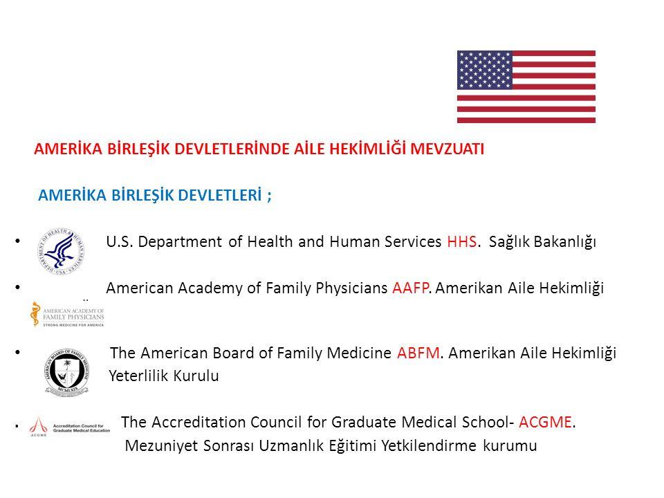 AMERİKA BİRLEŞİK DEVLETLERİNDE AİLE HEKİMLİĞİ MEVZUATI AMERİKA BİRLEŞİK DEVLETLERİ ; U.S. Department of Health and Human Services HHS. Sağlık Bakanlığ