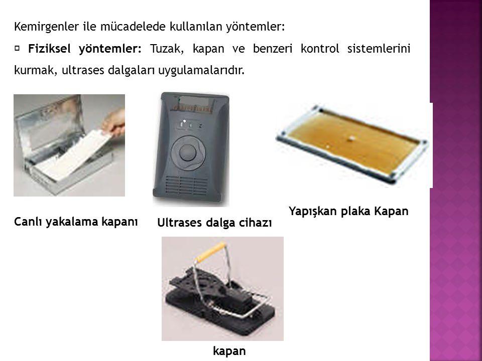 Kemirgenler ile mücadelede kullanılan yöntemler:  Fiziksel yöntemler: Tuzak, kapan ve benzeri kontrol sistemlerini kurmak, ultrases dalgaları uygulam
