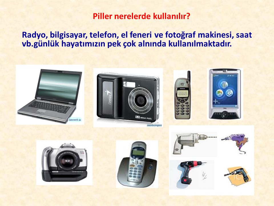 Piller nerelerde kullanılır? Radyo, bilgisayar, telefon, el feneri ve fotoğraf makinesi, saat vb.günlük hayatımızın pek çok alnında kullanılmaktadır.
