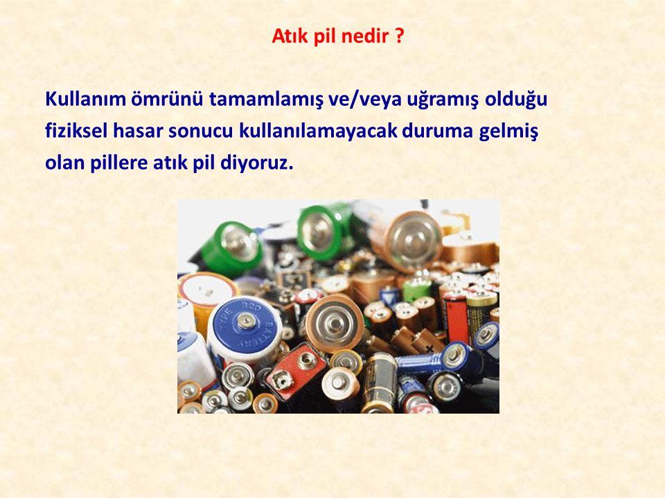 Atık pil nedir ? Kullanım ömrünü tamamlamış ve/veya uğramış olduğu fiziksel hasar sonucu kullanılamayacak duruma gelmiş olan pillere atık pil diyoruz.