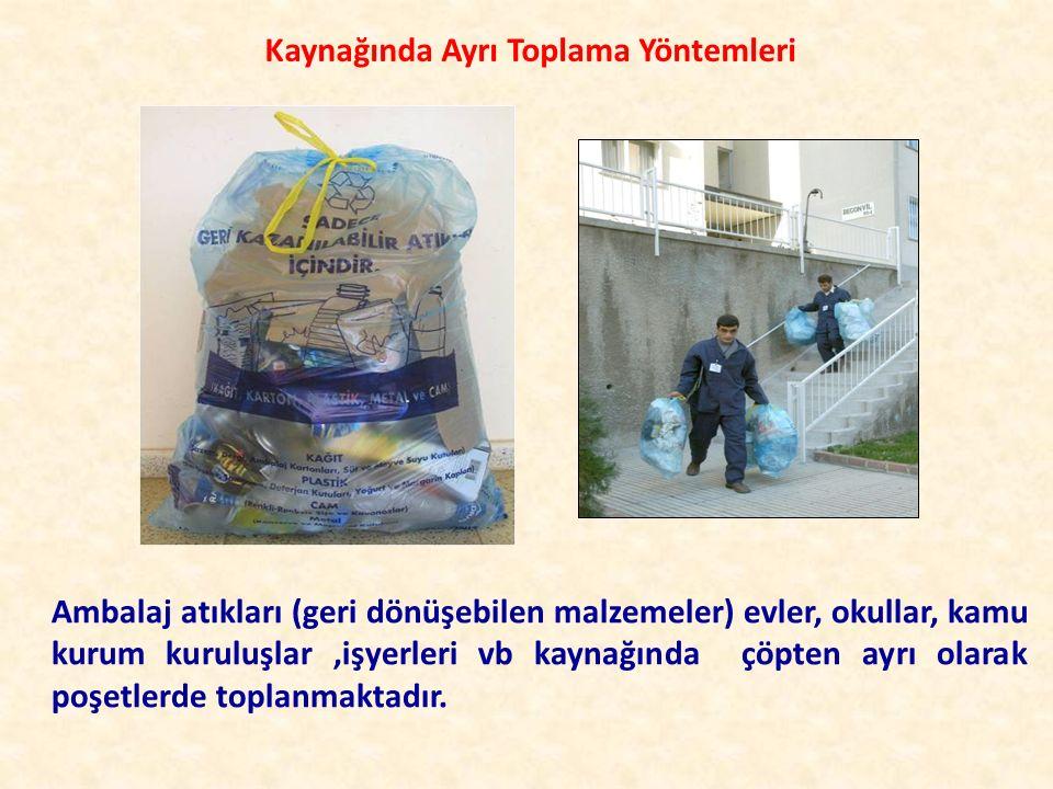 Ambalaj atıkları (geri dönüşebilen malzemeler) evler, okullar, kamu kurum kuruluşlar,işyerleri vb kaynağında çöpten ayrı olarak poşetlerde toplanmakta