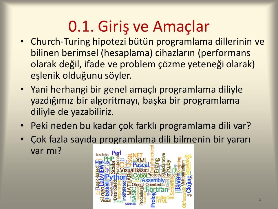 0.1. Giriş ve Amaçlar Church-Turing hipotezi bütün programlama dillerinin ve bilinen berimsel (hesaplama) cihazların (performans olarak değil, ifade v