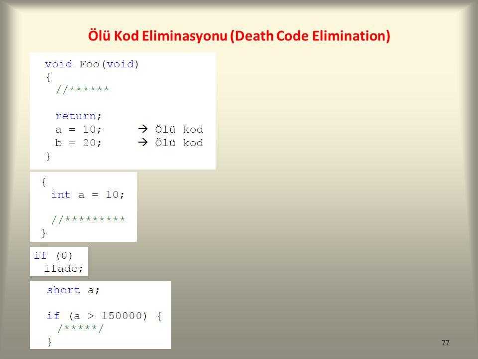 Ölü Kod Eliminasyonu (Death Code Elimination) 77
