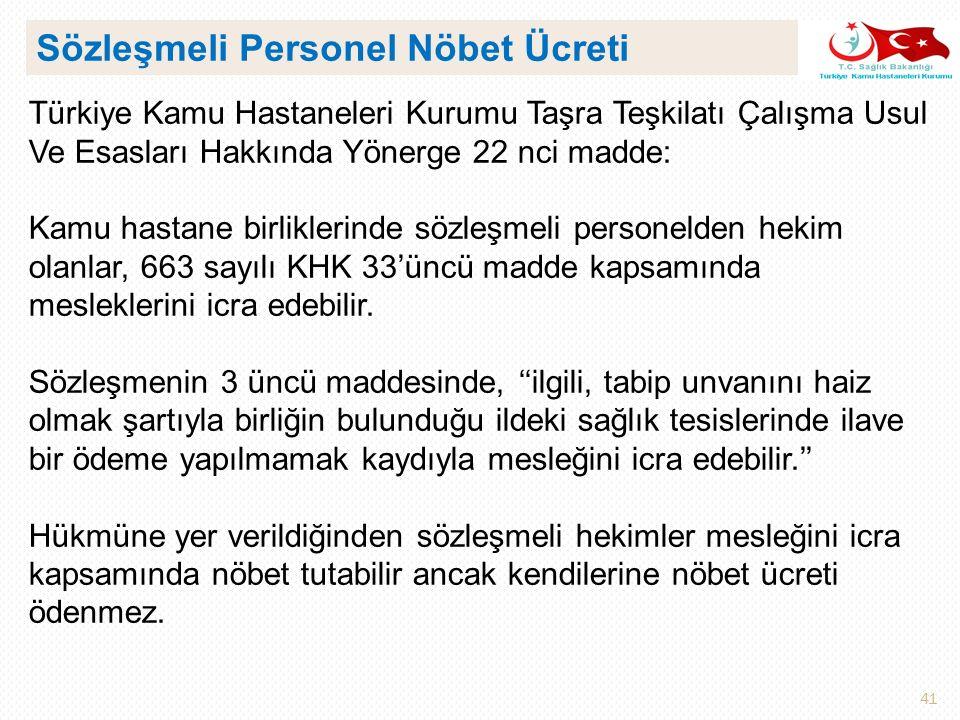 41 Türkiye Kamu Hastaneleri Kurumu Taşra Teşkilatı Çalışma Usul Ve Esasları Hakkında Yönerge 22 nci madde: Kamu hastane birliklerinde sözleşmeli perso