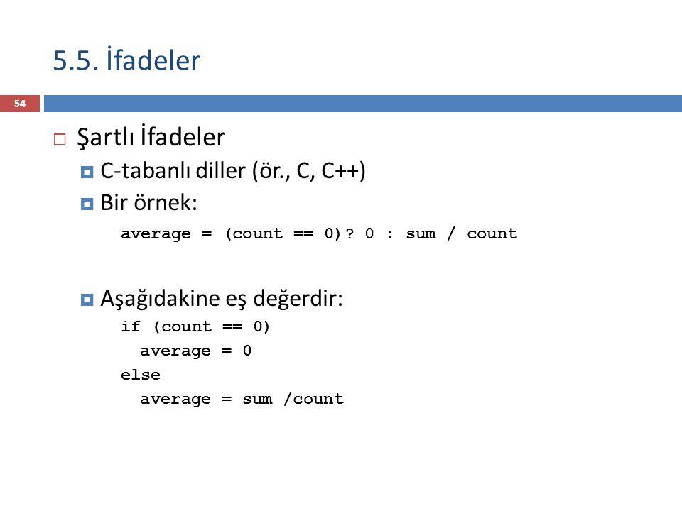 5.5.İfadeler  operant değerlendirme sırası 1. Değişkenler: Bellekten değerini al 2.