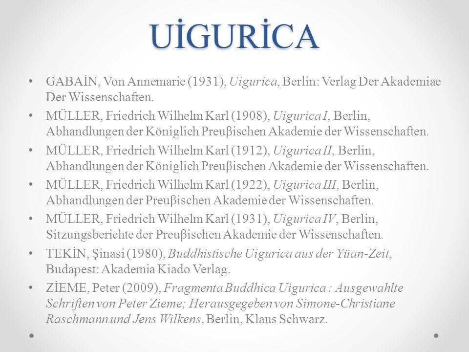 UİGURİCA GABAİN, Von Annemarie (1931), Uigurica, Berlin: Verlag Der Akademiae Der Wissenschaften.