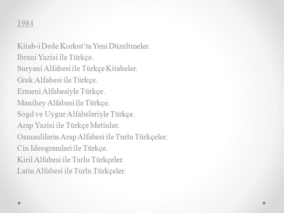 1984 Kitab-i Dede Korkut'ta Yeni Düzeltmeler.Ibrani Yazisi ile Türkçe.