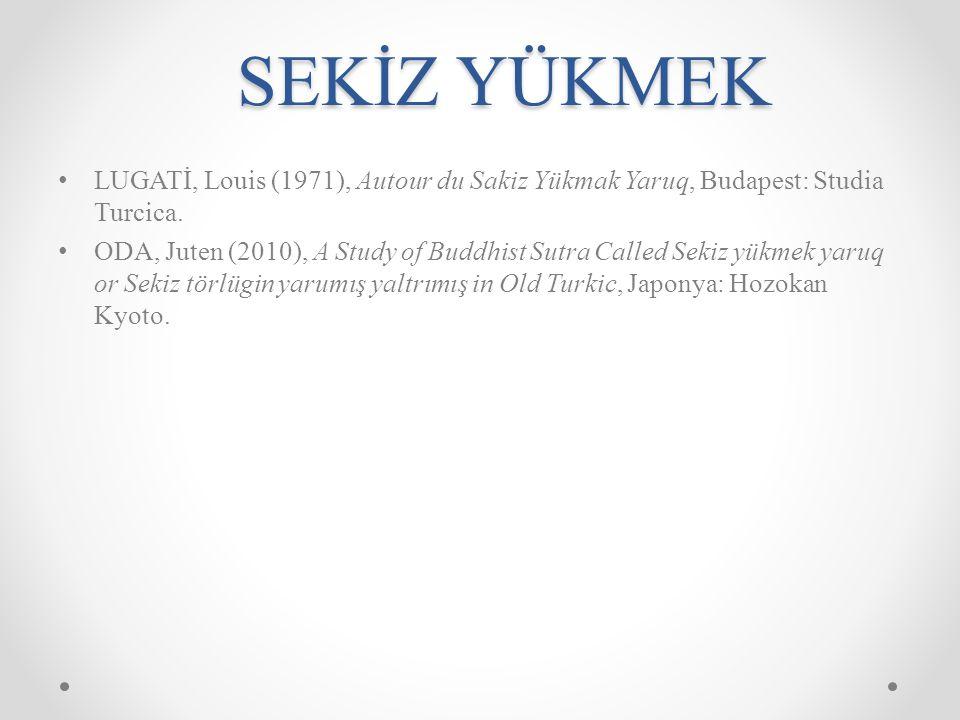 KALYANAMKARA VE PAPAMKARA ALYILMAZ, Semra (1998), Prens Kalyanamkara ve Papamkara Hikayesi'nin Uygurcasının Söz Dizimi, Erzurum: Atatürk Üniversitesi: Yüksek Lisans Tezi.