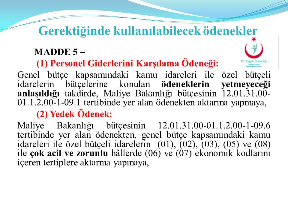 Gerektiğinde kullanılabilecek ödenekler MADDE 5 ‒ (1) Personel Giderlerini Karşılama Ödeneği: Genel bütçe kapsamındaki kamu idareleri ile özel bütçeli