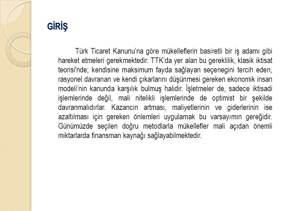 GİRİŞ Türk Ticaret Kanunu'na göre mükelleflerin basiretli bir iş adamı gibi hareket etmeleri gerekmektedir.