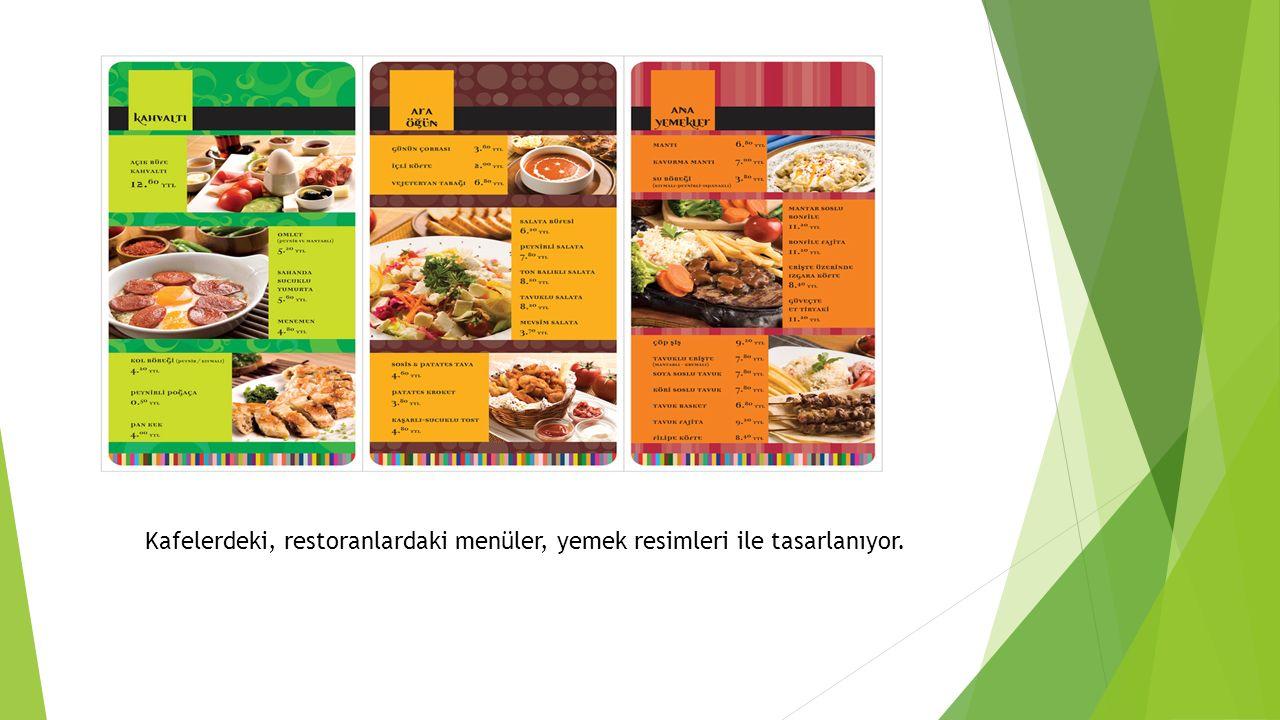 Kafelerdeki, restoranlardaki menüler, yemek resimleri ile tasarlanıyor.