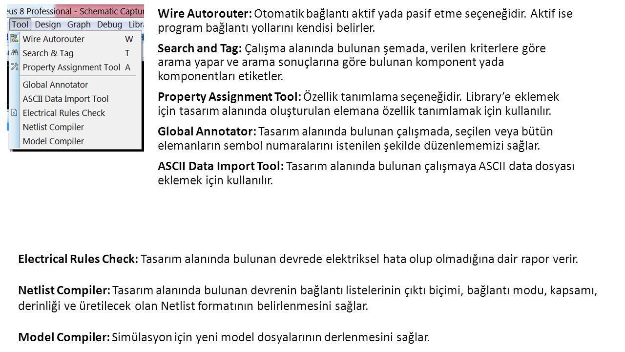 Wire Autorouter: Otomatik bağlantı aktif yada pasif etme seçeneğidir.