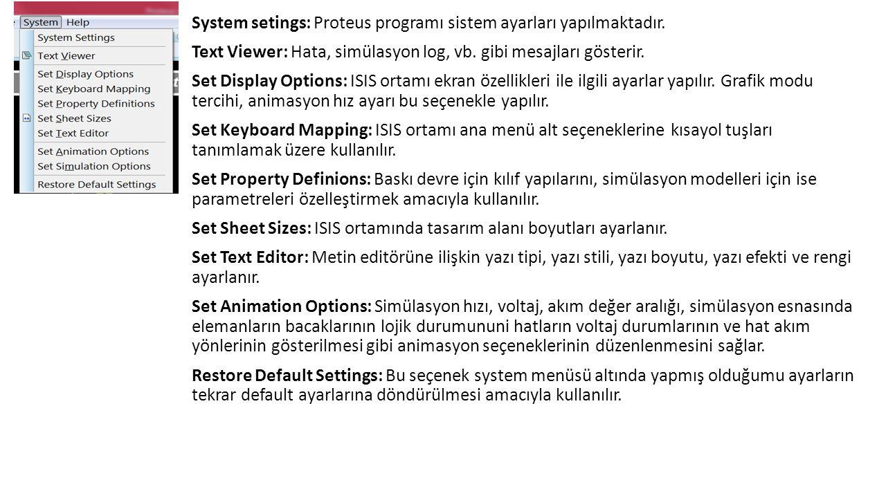 System setings: Proteus programı sistem ayarları yapılmaktadır.