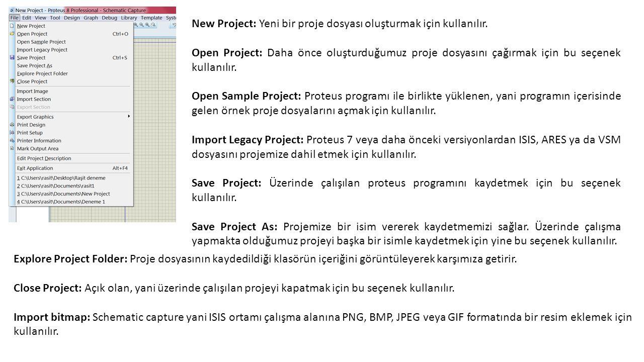 New Project: Yeni bir proje dosyası oluşturmak için kullanılır.