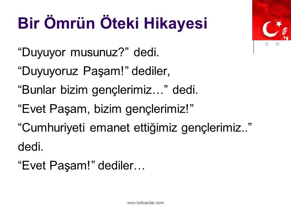 www.turkceciler.com Bir Ömrün Öteki Hikayesi Duyuyor musunuz? dedi.
