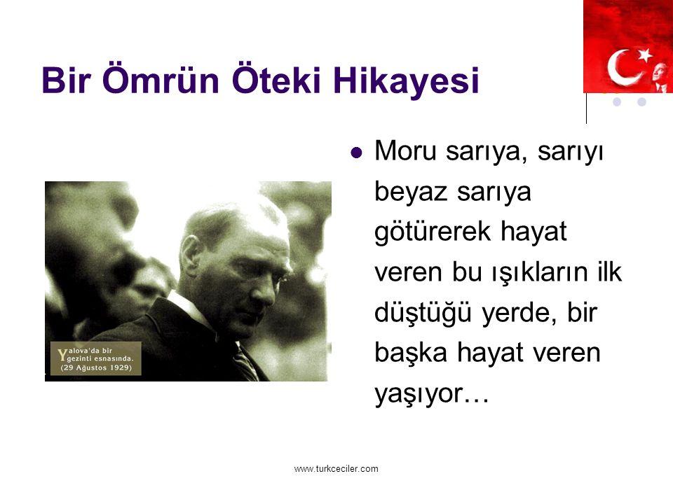 www.turkceciler.com Bir Ömrün Öteki Hikayesi Moru sarıya, sarıyı beyaz sarıya götürerek hayat veren bu ışıkların ilk düştüğü yerde, bir başka hayat veren yaşıyor…