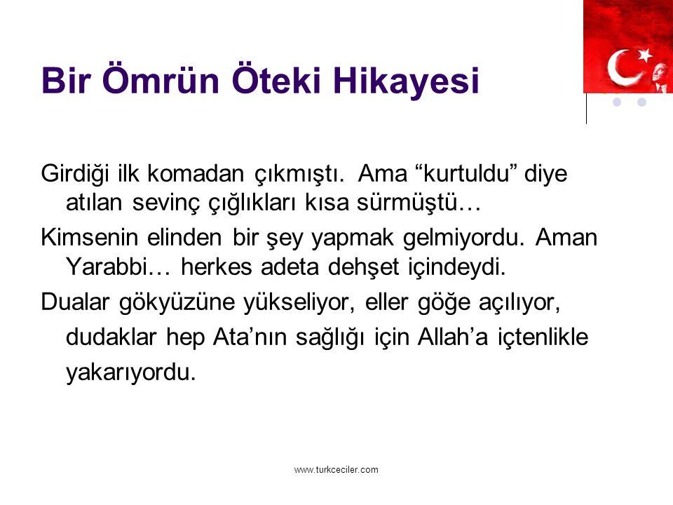 www.turkceciler.com Bir Ömrün Öteki Hikayesi Girdiği ilk komadan çıkmıştı.