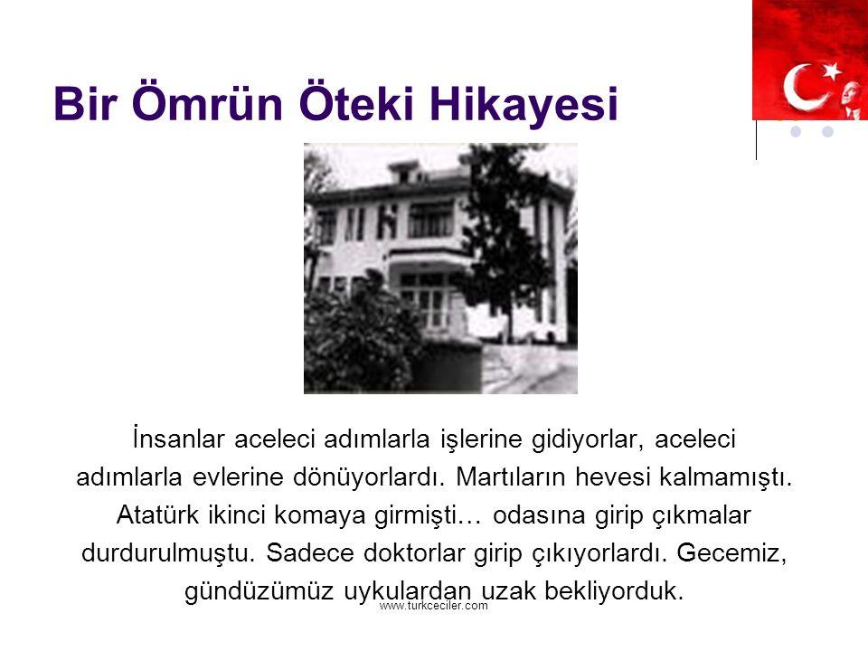 www.turkceciler.com Bir Ömrün Öteki Hikayesi İnsanlar aceleci adımlarla işlerine gidiyorlar, aceleci adımlarla evlerine dönüyorlardı.