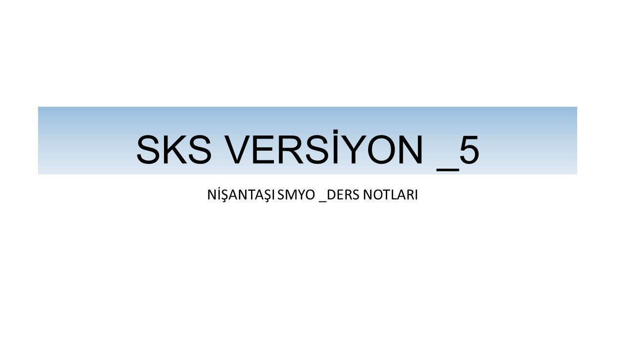SKS VERSİYON _5 NEDİR? 2011 2009 2007 2005 2003