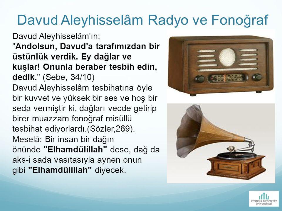 Davud Aleyhisselâm Radyo ve Fonoğraf Davud Aleyhisselâm'ın;